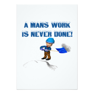 mans_work_is_never_done_5x7_paper_invitation_card-ra9a089b564084dd78ee89f18ad2e9bc6_zk9c4_324